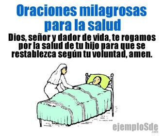 Las oraciones milagrosas para la salud, son las oraciones que rezamos para que las personas recuperen su salud.