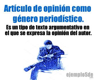 El artículo de opinión se argumenta y refleja la opinión del autor.