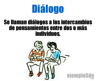 El diálogo es un proceso comunicativo que sucede entre dos o más personas; puede ser de manera seria y formal o, también, con carácter más coloquial e informal.