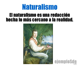 El naturalismo en literatura es la descripción de algo exponiendo las cosas imparcialmente y conforme a la verdad.