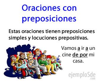 Las oraciones con preposiciones utilizan preposiciones simples y locuciones prepositivas.
