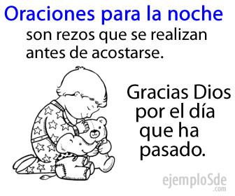 Las oraciones de la noche o nocturnas, son agradecimientos que se le hacen a Dios para agradecer los favores recibidos.