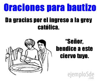 Las oraciones para bautizo son las oraciones utilizadas en las ceremonias para agradecer el ingreso al mundo cristiano.