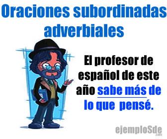 Las oraciones subordinadas adverbiales, realizan la función de complemento circunstancial del verbo.