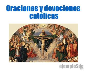 Las oraciones y devociones católicas son ejercicios de entrega total, reflexión, comunicación y amor hacia Dios