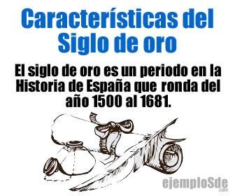 Éste siglo se caracteriza por ser un periodo de gran fortalecimiento de España como nación, pues influencia a otras naciones o reinos en muchos aspectos, tanto culturales como económicos y artísticos.